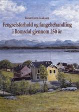 Fengselsforhold og fangebehandling I Romsdal gjennom 250 år.jpg